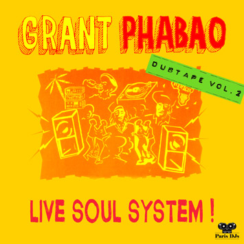 Grant Phabao Live Soul System - Dubtape Vol.2