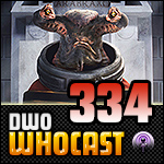 DWO Whocast - #334 - Doctor Who Podcast