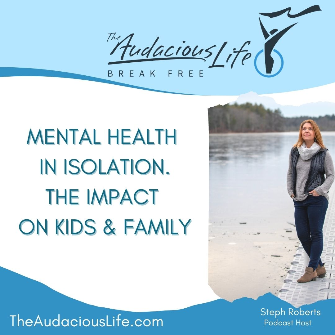 Mental Health in Isolation and the impact on kids and family
