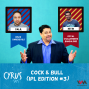 Artwork for Ep. 261: Cock & Bull (IPL Edition #3)