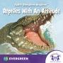 Artwork for Reptiles With an Attitude