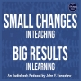 Artwork for Small Changes, Big Results by John Fanselow - Ep 7: Chapter 8, Section 1