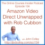 Artwork for OCI134 Amazon Video Direct Unwrapped with Rob Cubbon