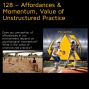 Artwork for 128 – Affordances & Momentum, Value of Unstructured Practice