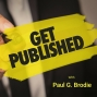 Artwork for Paul G. Brodie - What You Will Get Out of Listening to Get Published