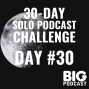Artwork for Day #30 - Your Podcast Billboard