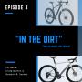 Artwork for In the Dirt Episode 3: RideFarr GMX Gravel Monster and 3T Exploro Race Max