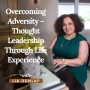 Artwork for EP15: Overcoming Adversity – Thought Leadership Through Life Experience