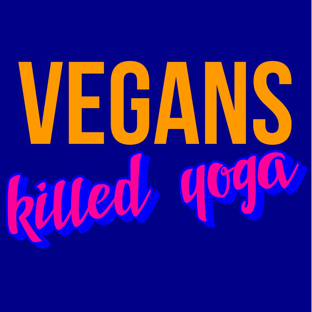 EP 5 - VEGANS KILLED YOGA
