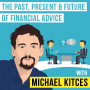 Artwork for Michael Kitces – The Past, Present & Future of Financial Advice - [Invest Like the Best, EP.122]