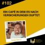 Artwork for #102 Ein Cafe in dem es nach Versicherungen duftet - Interview mit Daniel Steven