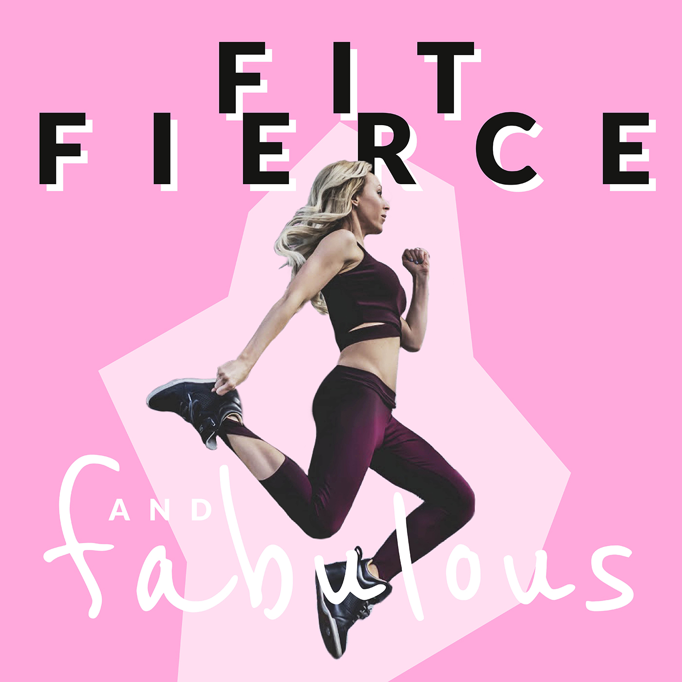 Fit Fierce and Fabulous Podcast show art
