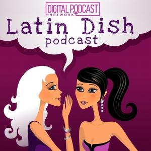 Latin Dish Podcast