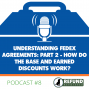 Artwork for Understanding FedEx Agreements: Part 2 - How Do the Base and Earned Discounts Work?
