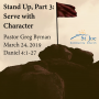 Artwork for Stand Up, part 3: Serve with Character, by Pastor Greg Byman