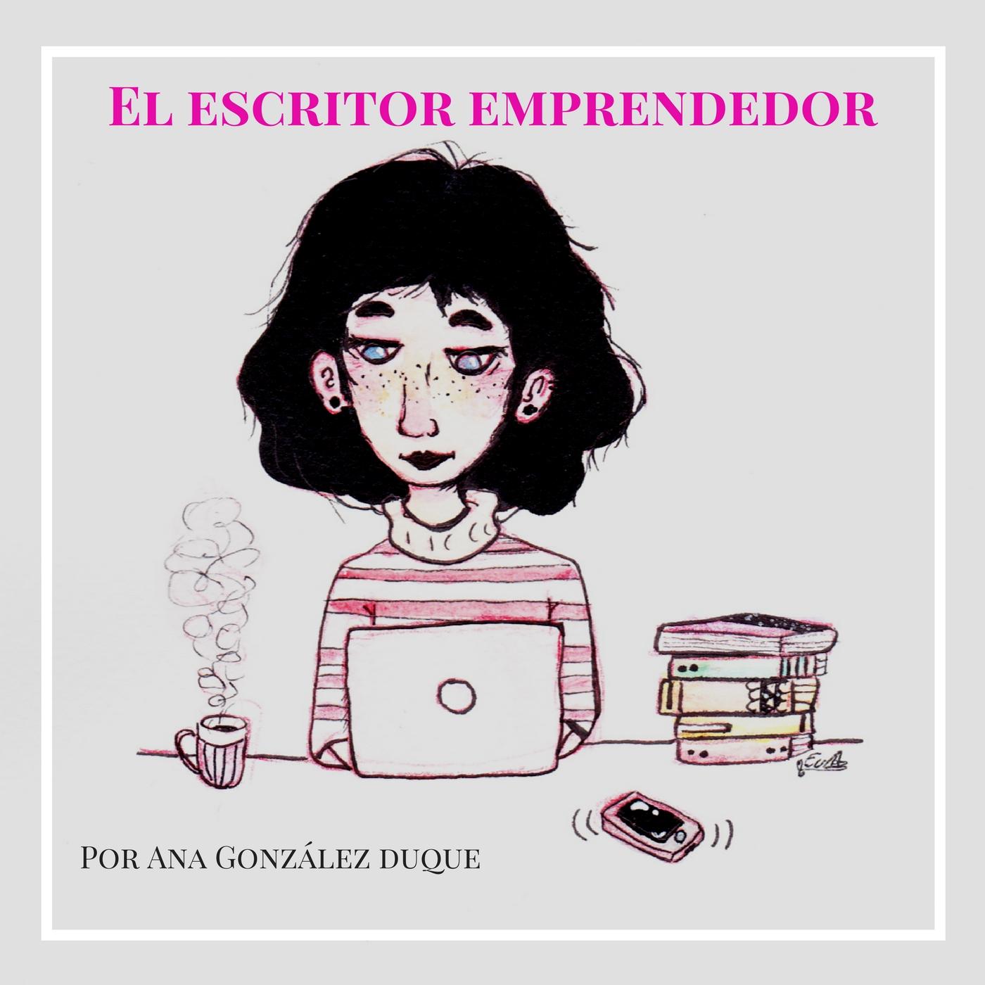 El escritor emprendedor: emprende como escritor con Ana González Duque show art