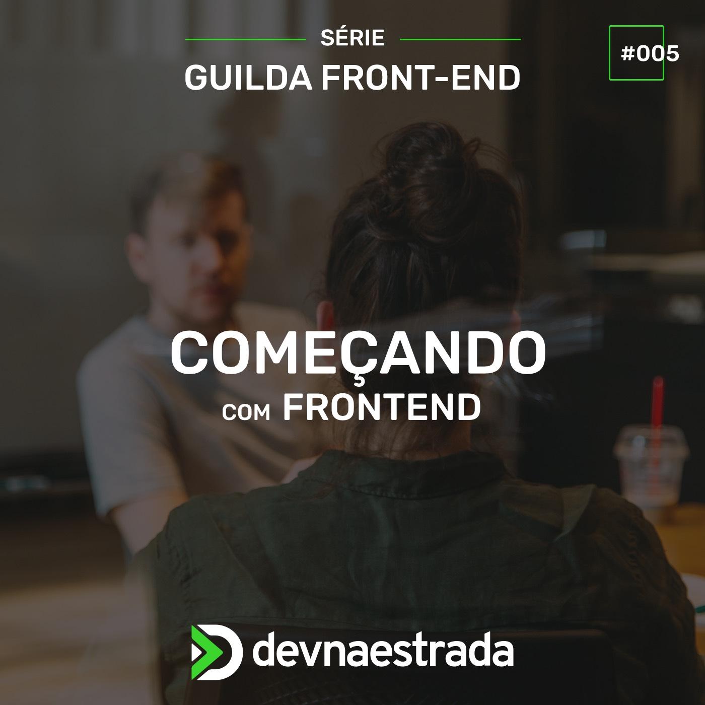 Guilda Front-end #5 - Como começamos no frontend