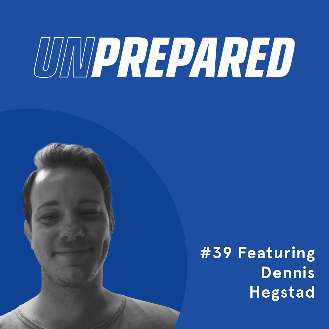 039 - Unprepared: Developing Your SMS Campaigns and Abandoned Cart Recovery with Dennis Hegstad