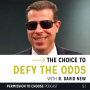 Artwork for R. David New: The Choice to Defy the Odds