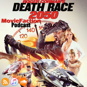 MovieFaction Podcast - Death Race 2050
