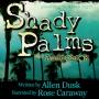 Artwork for Shady Palms by Allen Dusk Chpt 29&30
