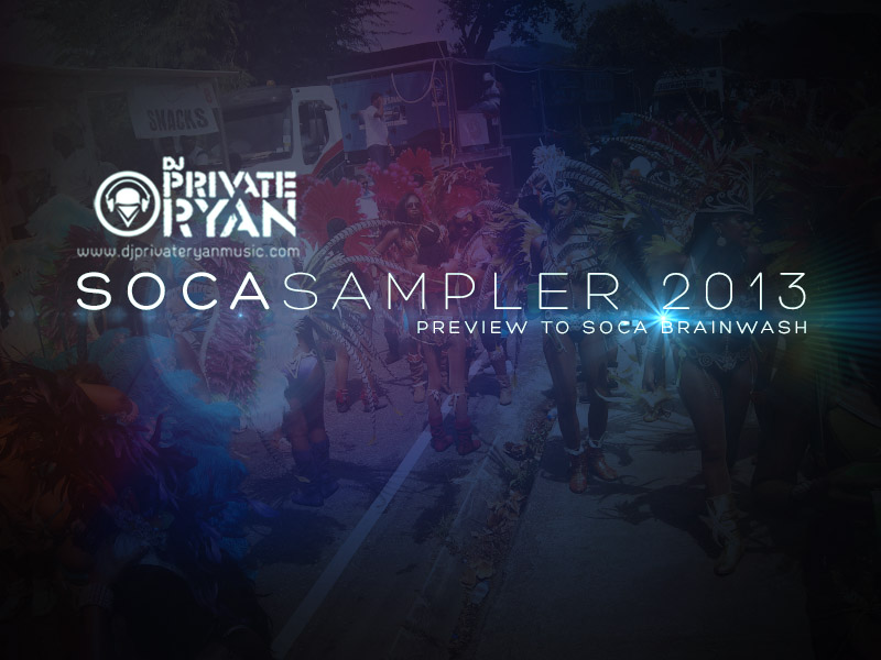 Private Ryan Presents The Soca 2013 Sampler (Preview to Soca Brainwash 2013)