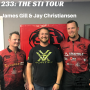 Artwork for 233: The STI Tour with James Gill & Jay Christiansen