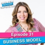 Artwork for 31 The Business Model Episode - How to Build a Sustainable, Scalable Business (Without Sacrificing Your Health or Lifestyle)