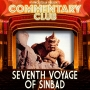 Artwork for COMMENTARY CLUB 22 - Seventh Voyage of Sinbad