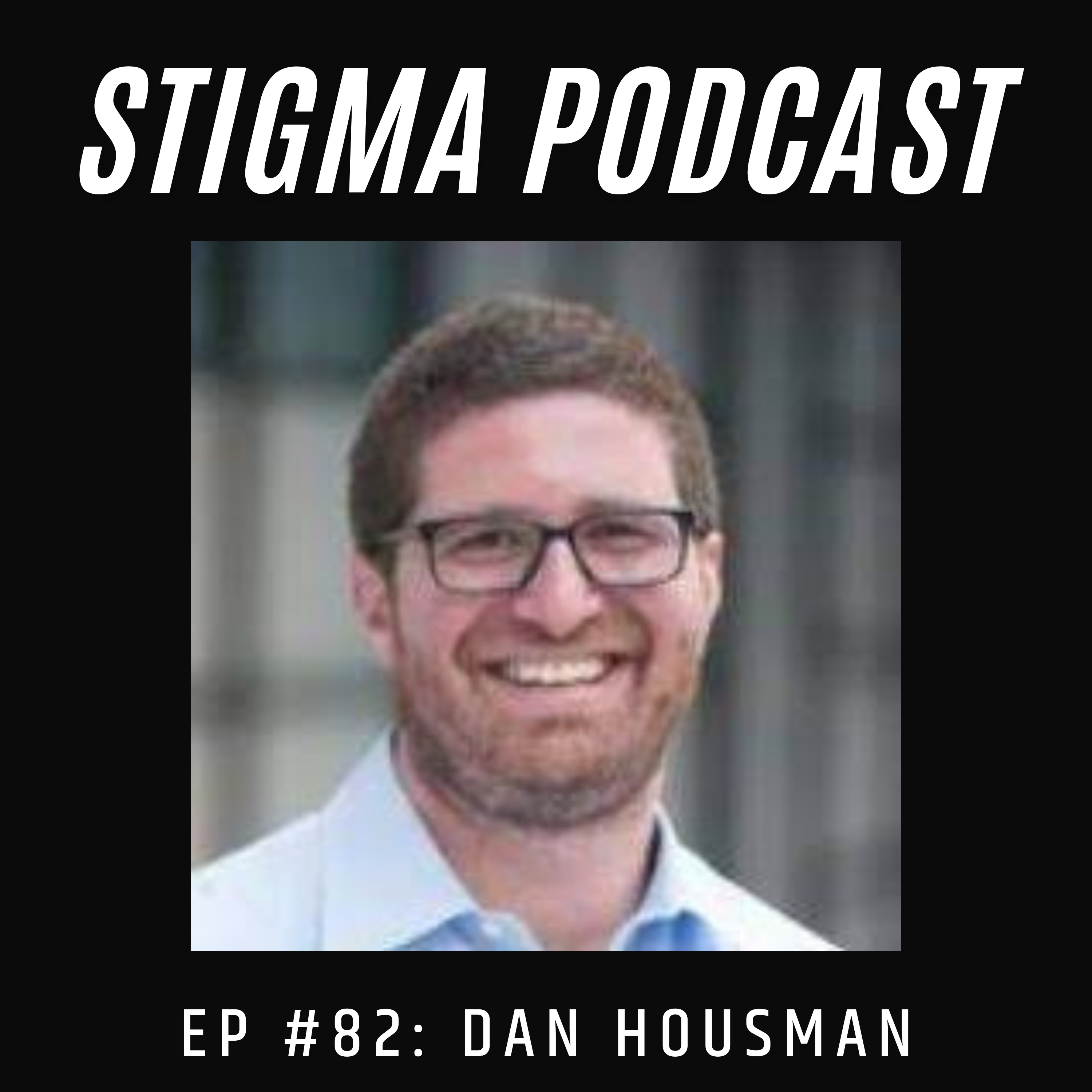 Stigma Podcast - Mental Health - #82 - Eating Disorders - Prevalence, and Lack of Solutions with Courage Therapeutics Founder Dan Housman