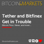 Artwork for Tether and Bitfinex Get in Trouble - E163