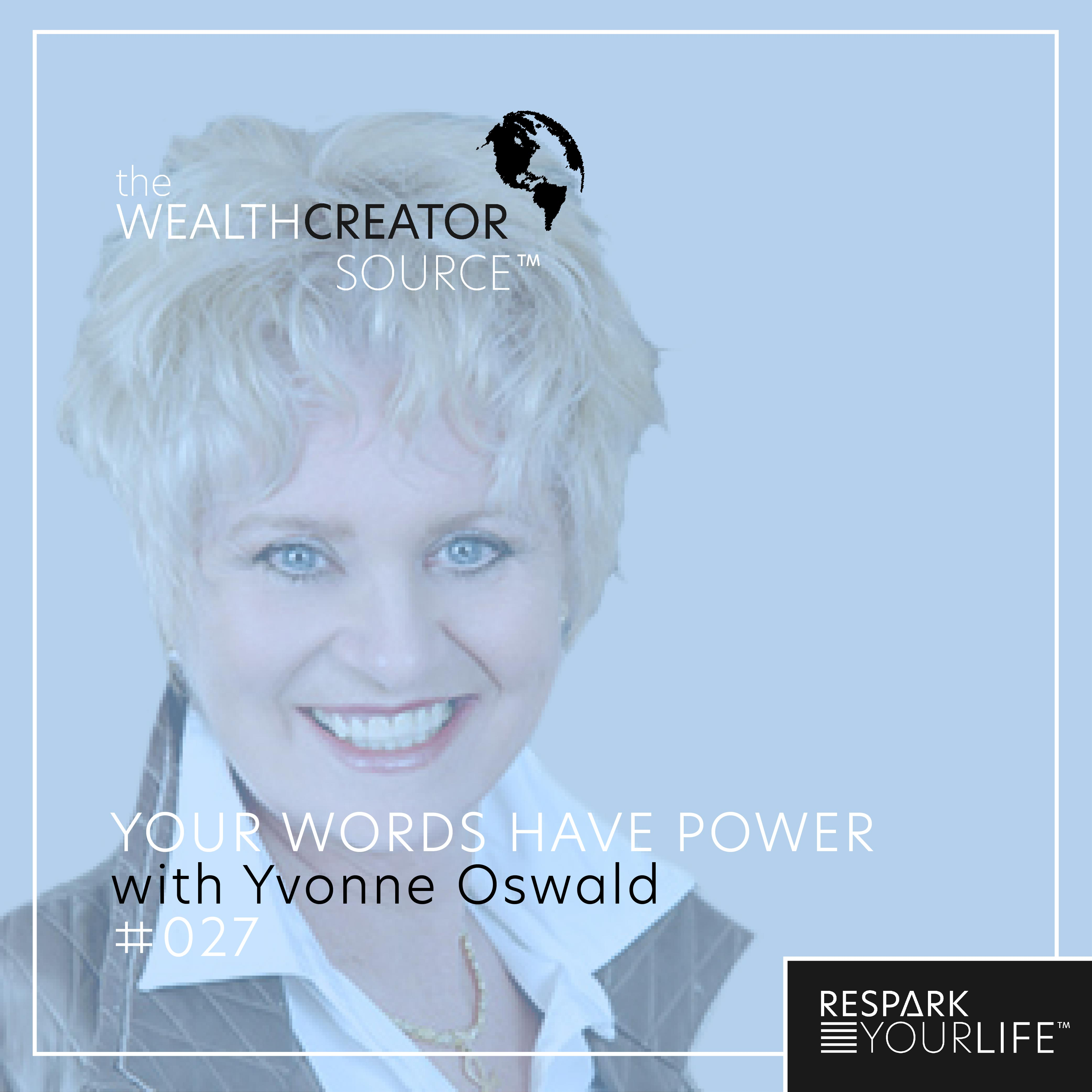 Ep. 26: Your Words Have Power with Yvonne Oswald