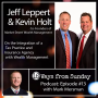 Artwork for Ep. 13 - Jeff Leppert & Kevin Holt: On the Integration of a Tax Practice and Insurance Agency with Wealth Management