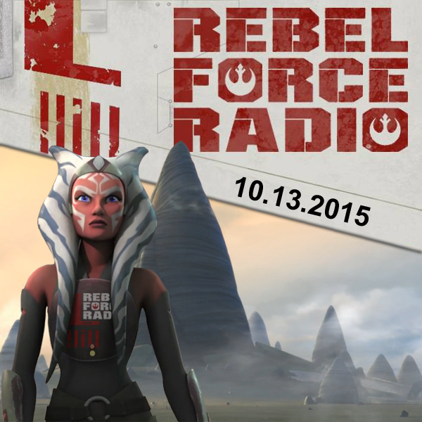 Rebel Force Radio: October 13, 2015