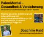 Artwork for #51 PaleoMental - Gesundheit & Versicherung werde der Gesundheitsmanager Deines Kunden - Interview mit Joachim Haid