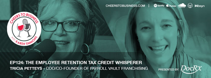 Employee Retention Tax Credit | Tricia Petteys on Cheers To Business