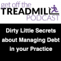 Artwork for The Dirty Little Secrets about Managing Debt in your Practice
