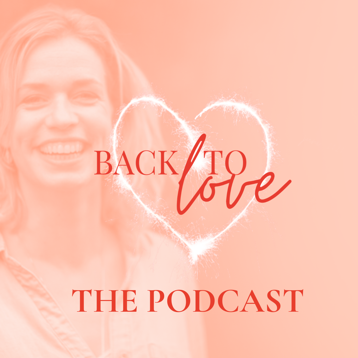Back To Love - The Podcast show art