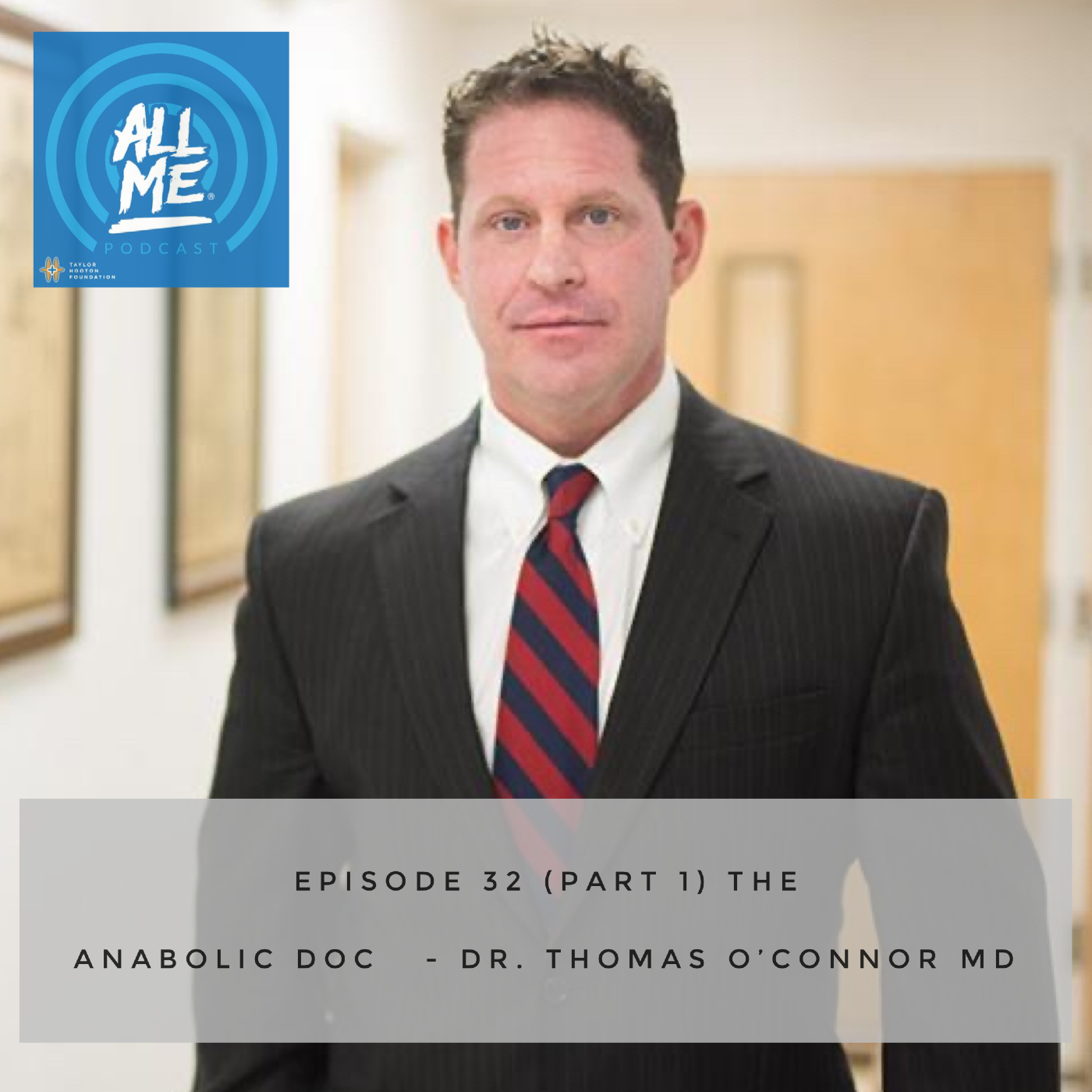 Episode 32: The Anabolic Doc - Dr. Thomas O'Connor (Part 1)