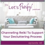 Artwork for 46: Channeling Reiki To Support Your Decluttering Process