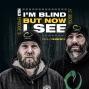 Artwork for E37: I'M BLIND BUT NOW I SEE