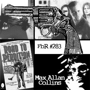 Fanboy Radio #283 - Max Allan Collins LIVE