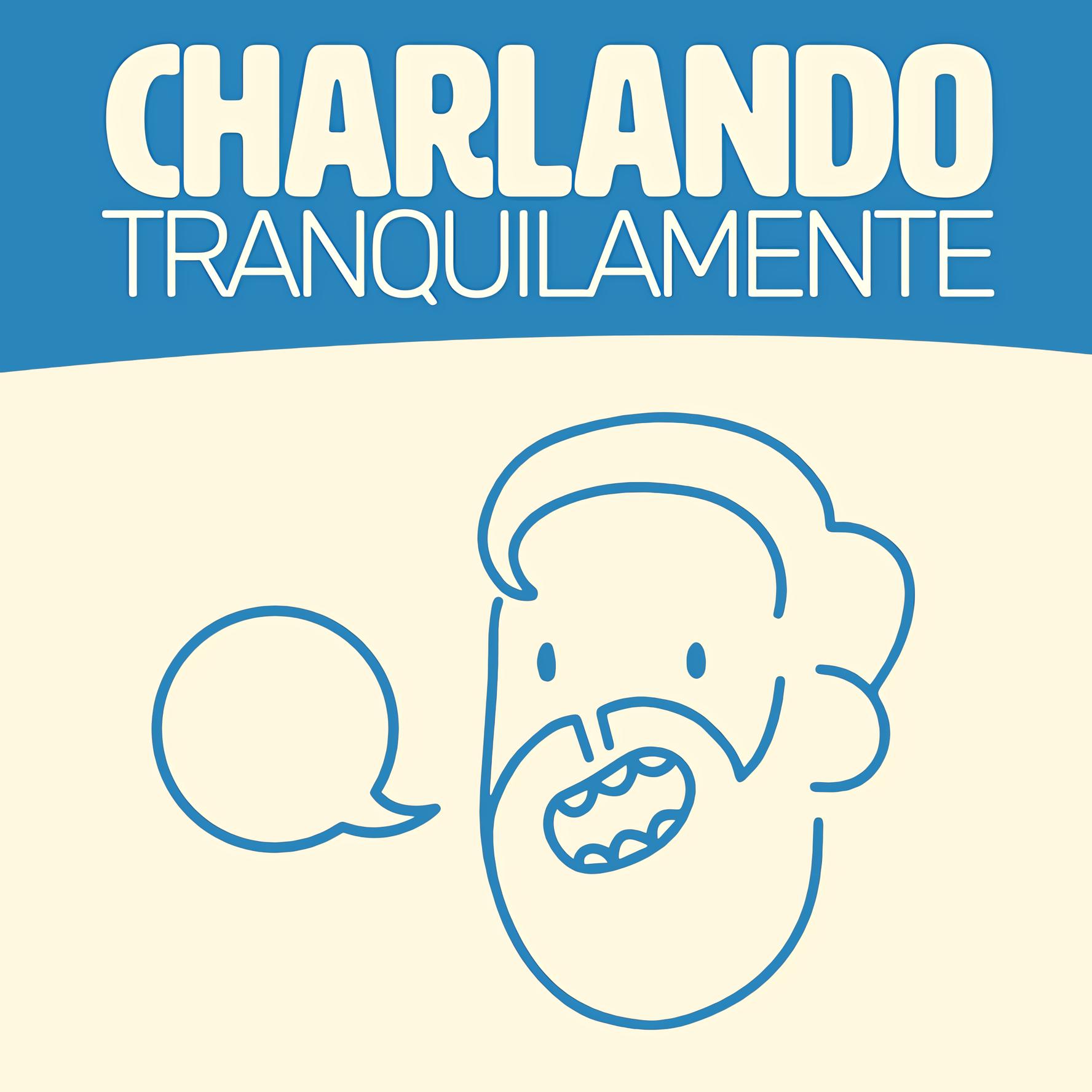 Charlando Tranquilamente #17 con ELADIO CARRIÓN