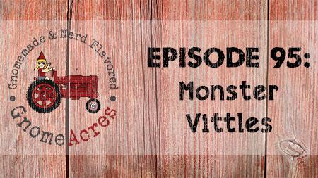 Artwork for Ep 95: Monster Vittles