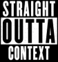 Artwork for Straight Outta Context