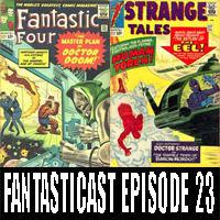 Episode 23: Fantastic Four #23 & Strange Tales #117