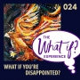 Artwork for What If You're Disappointed?
