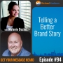 Artwork for 094: Telling A Better Brand Story with Melanie Deziel