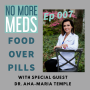 Artwork for #7 - Food Over Pills with Dr. Ana-Maria Temple, Pediatrician