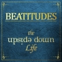 Artwork for Beatitudes - The Upside Down Life: To Bring A Sword of Peace
